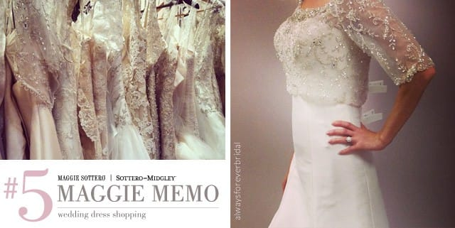 Maggie Memo #5 - How to try on your wedding dress